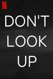 دانلود فیلم Don't Look Up بالا رو نگاه نکن